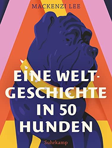 Eine Weltgeschichte in 50 Hunden (suhrkamp taschenbuch)