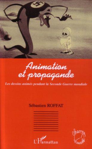 Animation et propagande : Les dessins animés pendant la Seconde Guerre mondiale (Champs Visuels)