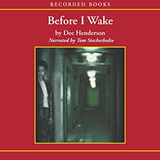 Before I Wake                   By:                                                                                                                                 Dee Henderson                               Narrated by:                                                                                                                                 Tom Stechschulte                      Length: 12 hrs     356 ratings     Overall 4.4
