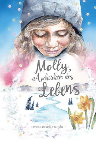 Molly, Architektin des Lebens: Erschaffe das Leben deiner Träume (Molly 3)