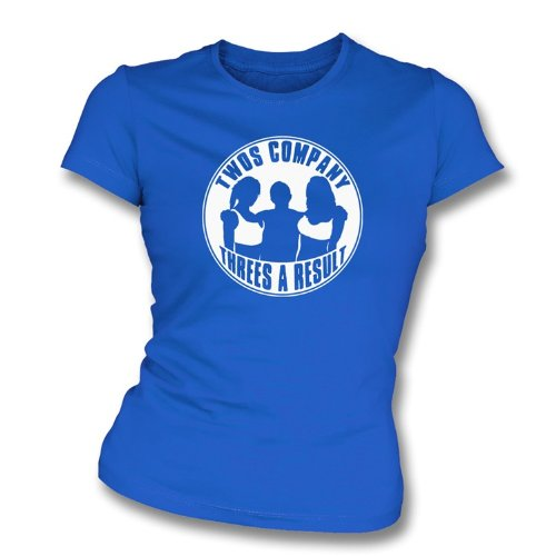 TshirtGrill Two's Company Three's A Result T-Shirt Slim pour Fille Bleu Roi Taille XL