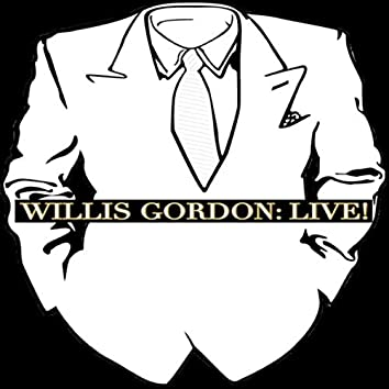 Willis Gordon: Live!
