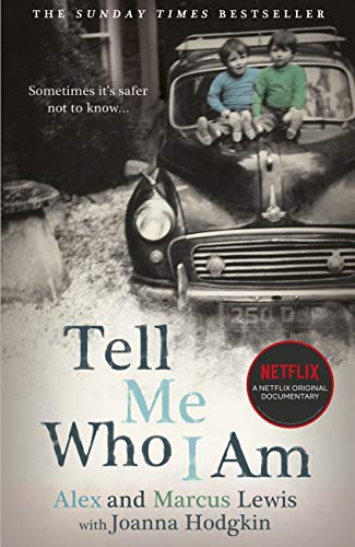 Tell Me Who I Am: The Story Behind the Netflix Documentary: Now a major Netflix documentary (English Edition)