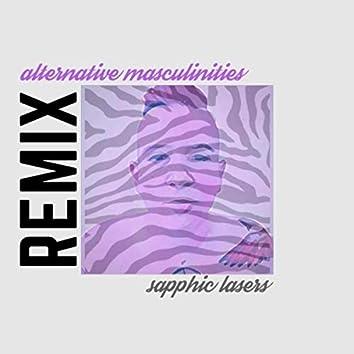 Alternative Masculinities (Sapphic Lasers Remix)