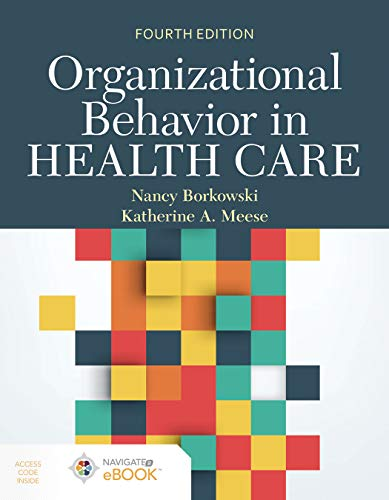 Compare Textbook Prices for Organizational Behavior in Health Care 4 Edition ISBN 9781284183245 by Borkowski, Nancy,Meese, Katherine A.