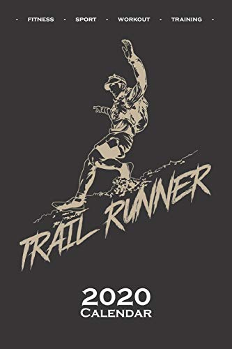 """running """"Trail Runner"""" Calendar 2020: Annual Calendar for Fitness enthusiasts and fans of the body cult"""