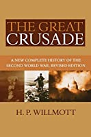 The Great Crusade: A New Complete History of the Second World War