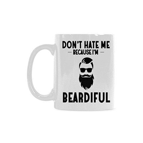 Don't Hate Me Because I'm Beardiful Coffee Mug - Funny Quote Mug Coffee Tea Cup (11oz)