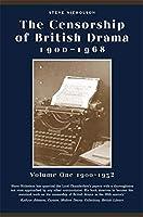 The Censorship of British Drama, 1900-1968: 1900-1932 (Exeter Performance Studies)