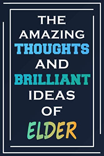 The Amazing Thoughts And Brilliant Ideas Of Elder: Blank Lined Notebook   Personalized Name Gifts