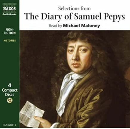 [(The Diary of Samuel Pepys: Selections)] [ By (author) Samuel Pepys, Read by Michael Maloney ] [May, 2003]