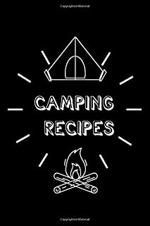 "Camping Recipes Journal: Do-it-yourself blank cookbook diary to note down your favorite recipes | 6"" x 9"" 