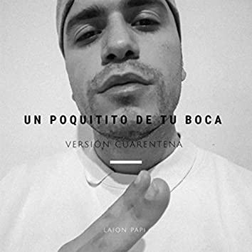 Un Poquitito de Tu Boca (Version Cuarentena) [En Vivo]