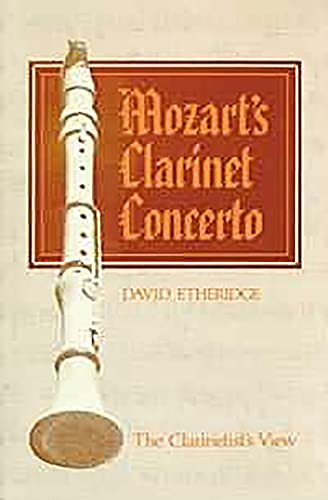 Mozart's Clarinet Concerto: The Clarinetist's View (English Edition)