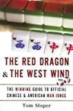 The Red Dragon & the West Wind( The Winning Guide to Official Chinese & American Mah-Jongg)[RED DRAGON & THE WEST WIND][Paperback]