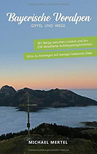 Bayerische Voralpen: Gipfel und Wege