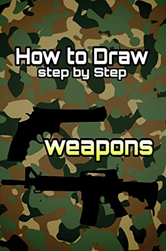 How to draw guns step by step: Pistols, assault rifles and shotguns (Spanish Edition)