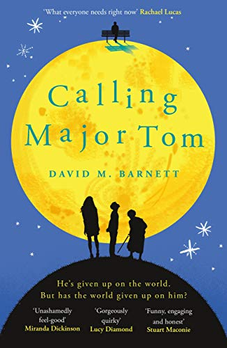 Calling Major Tom: the laugh-out-loud feelgood comedy about long-distance friendship (English Edition)