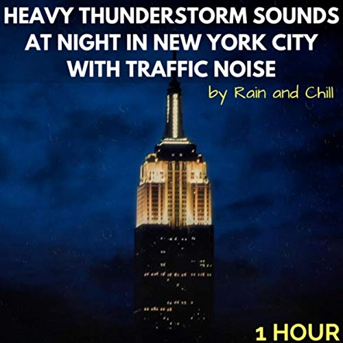 Heavy Thunderstorm Sounds at Night in New York City with Traffic Noise: One Hour