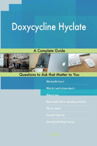 Doxycycline Hyclate; A Complete Guide