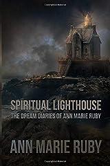 Spiritual Lighthouse: The Dream Diaries Of Ann Marie Ruby Paperback