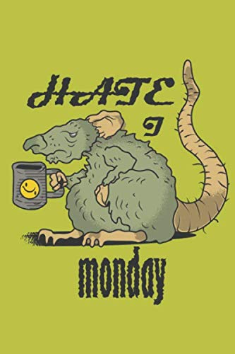 I Hate Mondays Notebook: Sad mouse Monday Hater