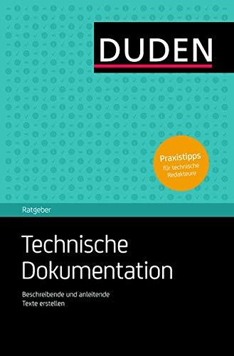Duden Ratgeber – Technische Dokumentation: Beschreibende und anleitende Texte erstellen