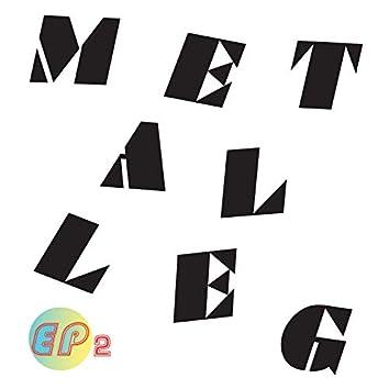 Metalleg EP II