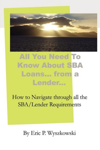All You Need To Know About SBA Loans... from a Lender...