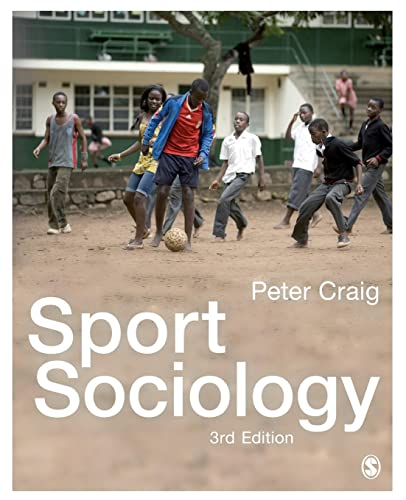 Compare Textbook Prices for Sport Sociology Active Learning in Sport Series Third Edition ISBN 9781473919488 by Craig, Peter