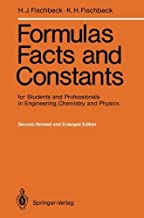 Formulas, Facts and Constants for Students and Professionals in Engineering, Chemistry, and Physics by Helmut J. Fischbeck (1987-08-17)