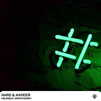 Hard & Harder