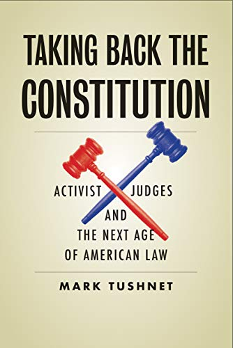 Image of Taking Back the Constitution: Activist Judges and the Next Age of American Law
