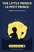 El Principito - The Little Prince + audio download: (English - Spanish) Bilingual Edition: The Little Prince in French and English for Children and Readers of All Ages