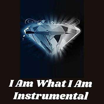 I Am What I Am Instrumental