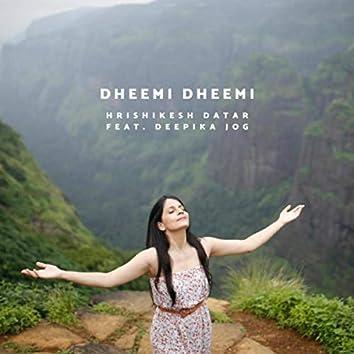 Dheemi Dheemi (feat. Deepika Jog)