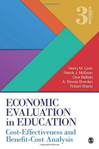 Compare Textbook Prices for Economic Evaluation in Education: Cost-Effectiveness and Benefit-Cost Analysis Third Edition ISBN 9781483381800 by Levin, Henry M.,McEwan, Patrick J.,Belfield, Clive R.,Bowden, A. Brooks,Shand, Robert D.