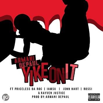 Yike on It (feat. Priceless da Roc, Iamsu, John Hart, Rossi, & Rayven Justice)