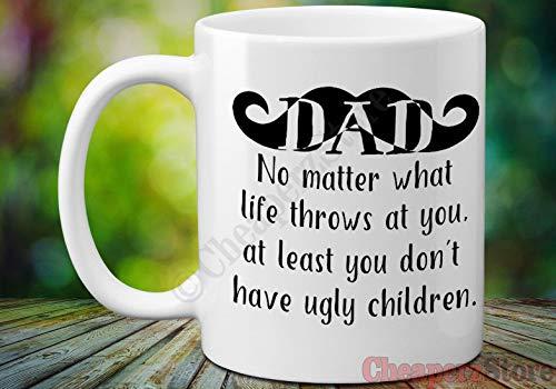 Taza de café divertida con texto en inglés 'Dad No Matter What Ugly Children', regalo para el día del padre, ideas para él de hija, hijo, regalo de cumpleaños para papás