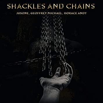 Shackles & Chains (feat. Jusone & Horace Andy)
