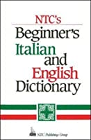 Ntc's Beginner's Italian and English Dictionary (National Textbook Language Dictionaries)