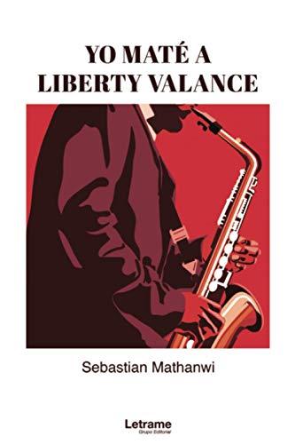 Yo maté a Liberty Valance: 1 (Novela)