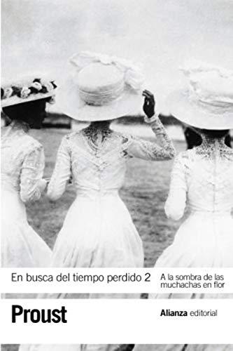 En busca del tiempo perdido, 2: A la sombra de las muchachas en flor (El libro de bolsillo - Bibliotecas de autor - Biblioteca Proust nº 3269)