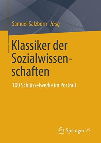 Klassiker der Sozialwissenschaften: 100 Schlüsselwerke im Portrait
