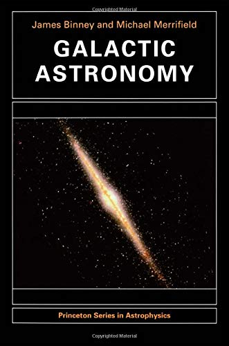 Galactic Astronomy (Princeton Series in Astrophysics)