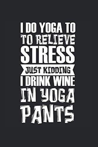 Kalender 2021: Wein Yoga Stress Trinken Burnout Lustiges Geschenk 120 Seiten, 6X9 (Ca. A5), Jahres-, Monats-, Wochen- & Tages-Planer