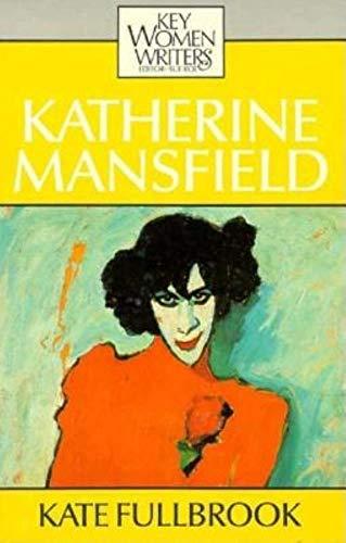 Katherine Mansfield (Key Women Writers)