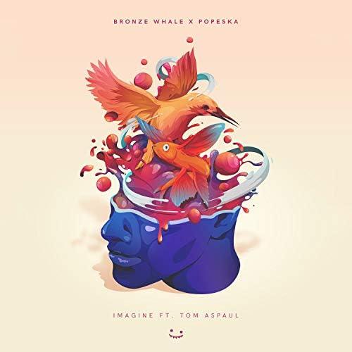 Bronze Whale & Popeska feat. Tom Aspaul