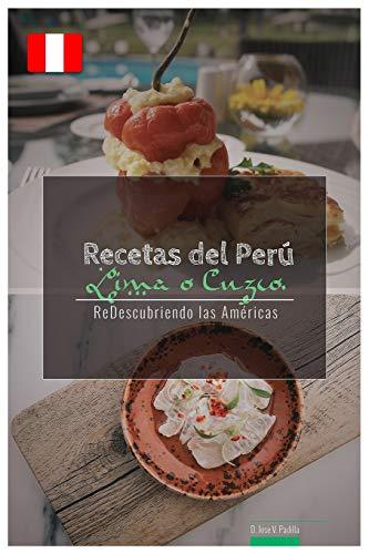Recetas del Peru. Lima o Cuzco.: Volume 1 (ReDescubriendo las Américas)