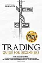 Trading Guide for Beginners: This Book Includes: Swing Trading Strategies, Options Trading for Beginners, Day Trading for ...